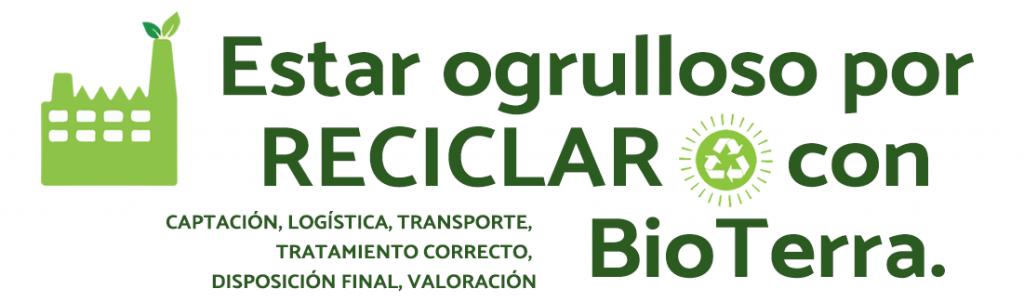 Estar orgullos de reciclar con BioTerra